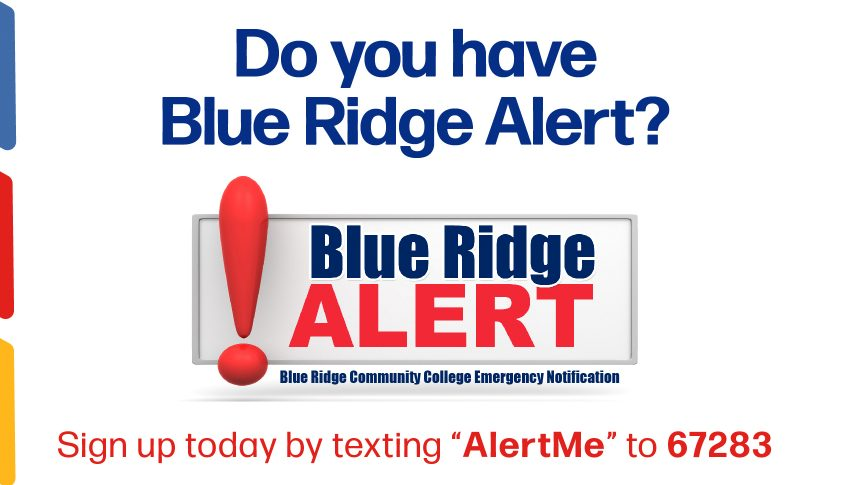 "Caption: Do you have Blue Ridge Alert? Sign up today by texting ""AlertMe"" to 67283; Blue Ridge Alert logo"