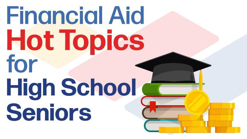 "Caption: ""Financial Aid Hot Topics for High School Seniors; graduation cap, books, coins"