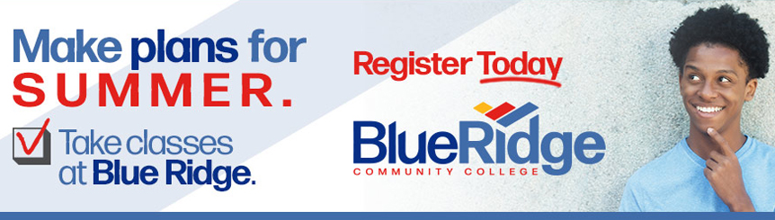Caption: Make plans for Summer. Take classes at Blue Ridge. Register Today. Blue Ridge Community College logo; smiling male student