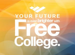Your Future is even brighter with Free College.