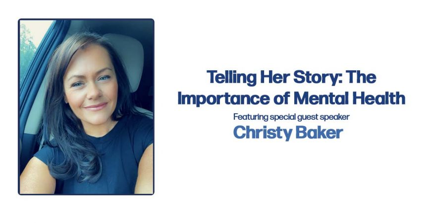 Telling Her Story: The Importance of Mental Health, Featuring Special guest speaker Christy Baker; portrait of Christy Baker, smiling